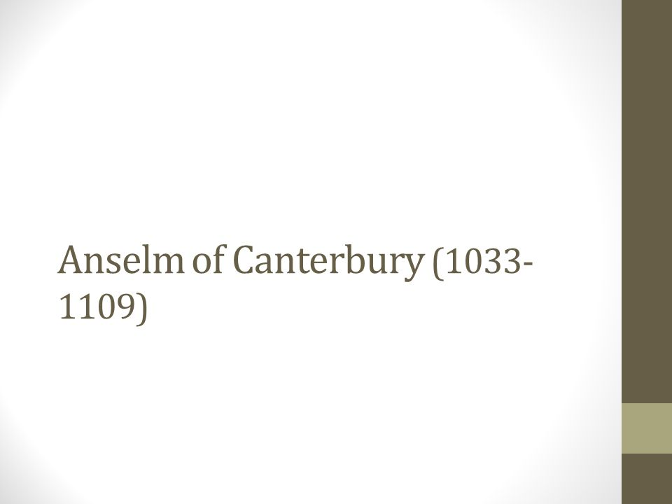 Anselm of Canterbury (1033-1109)