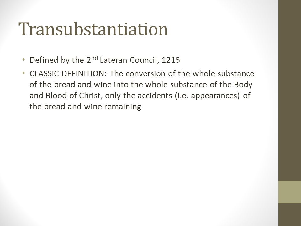 Transubstantiation Defined by the 2nd Lateran Council, 1215