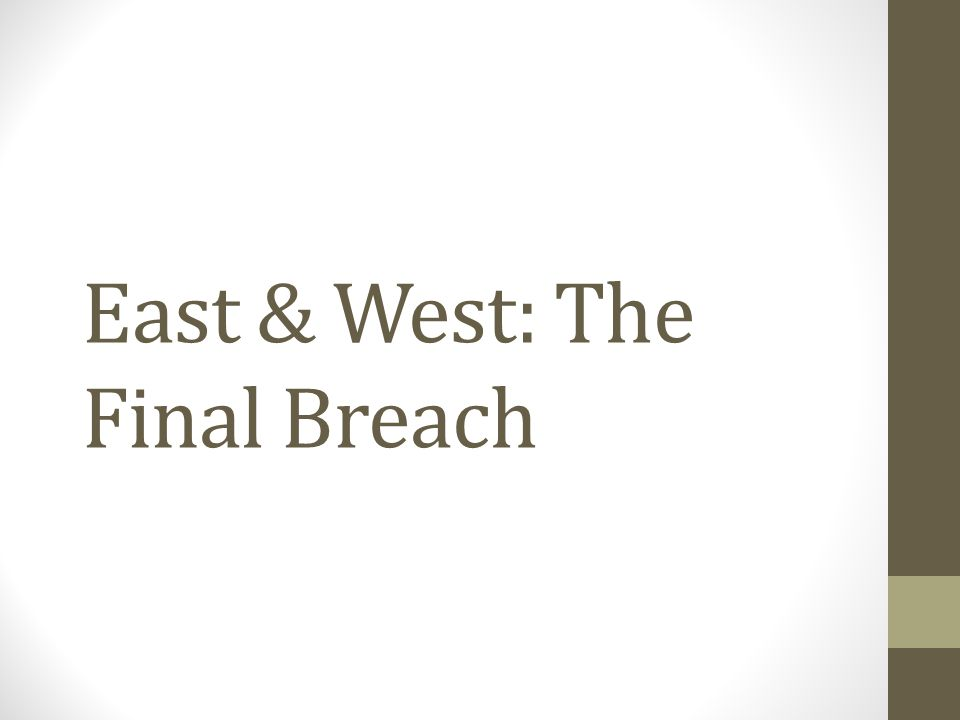 East & West: The Final Breach