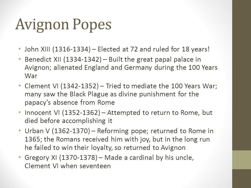 Avignon Popes John XIII (1316-1334) – Elected at 72 and ruled for 18 years!