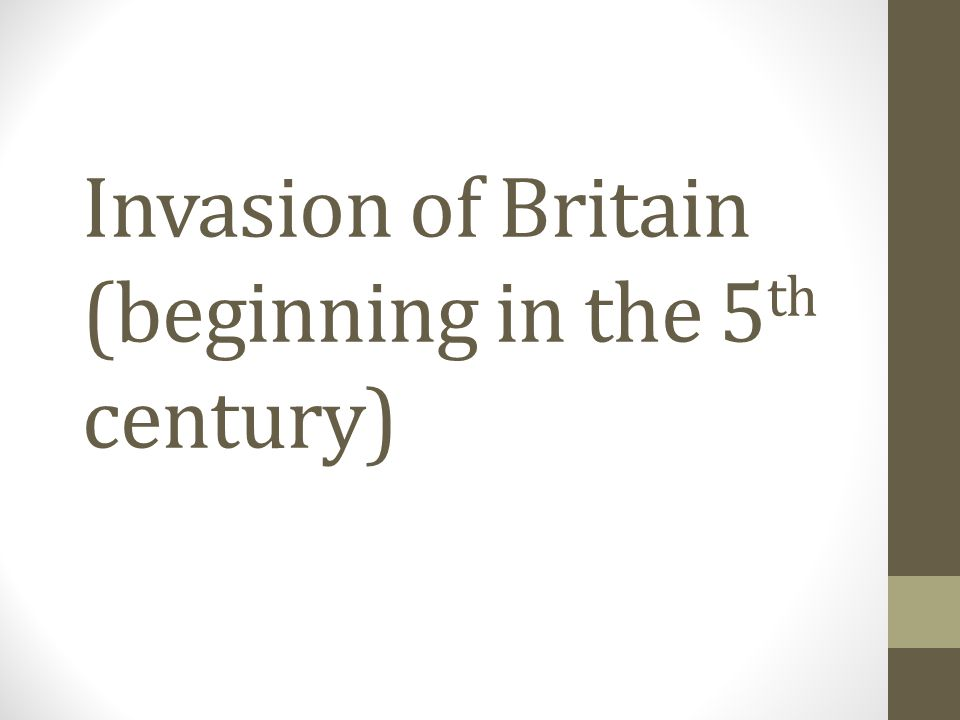 Invasion of Britain (beginning in the 5th century)