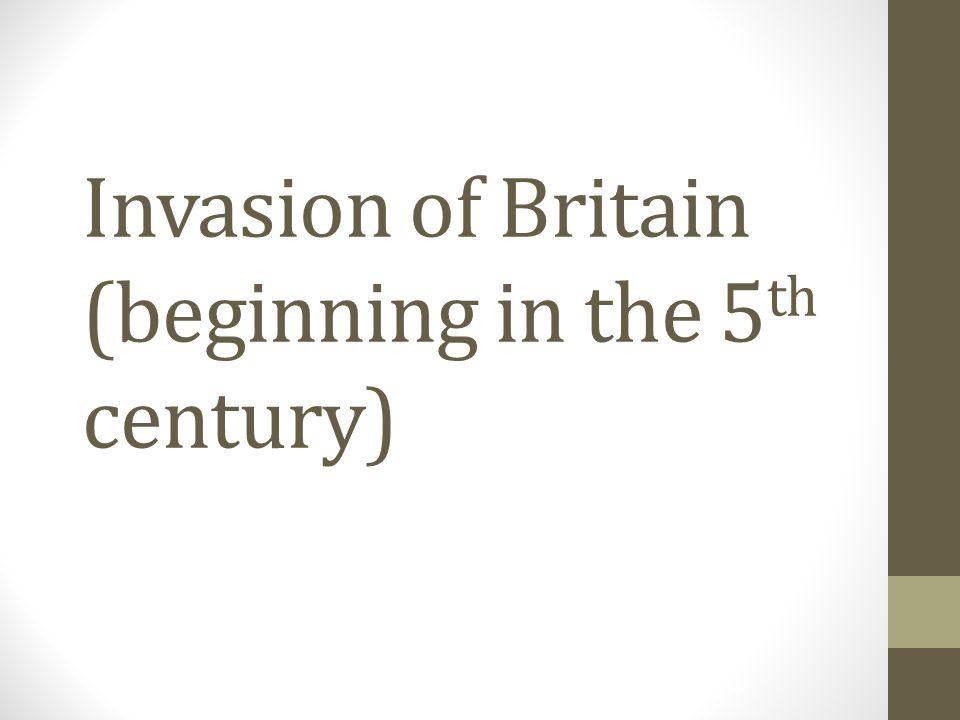 Invasion of Britain (beginning in the 5th century)