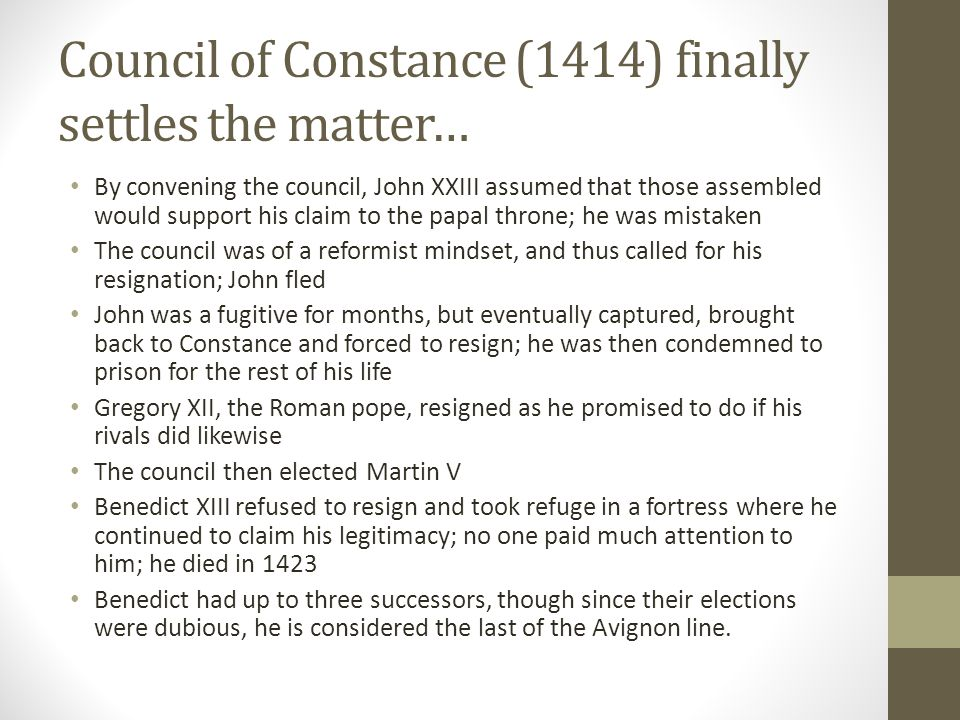 Council of Constance (1414) finally settles the matter…