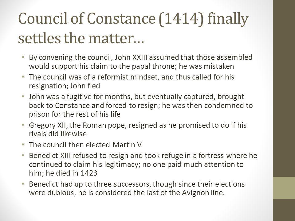 Council of Constance (1414) finally settles the matter…