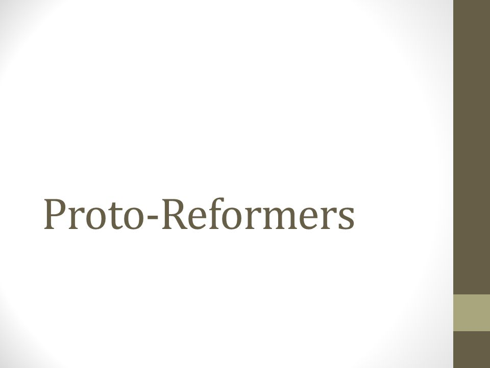 Proto-Reformers