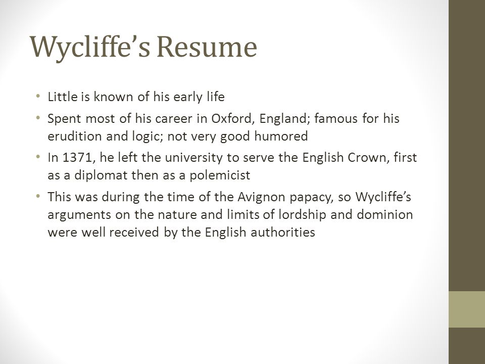 Wycliffe's Resume Little is known of his early life