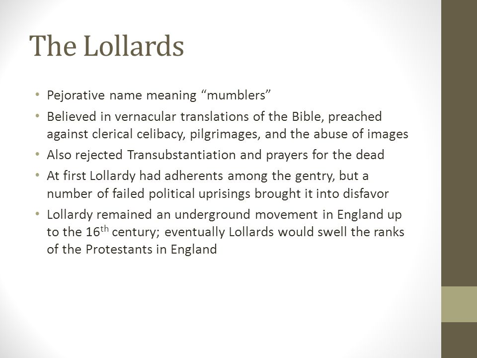 The Lollards Pejorative name meaning mumblers