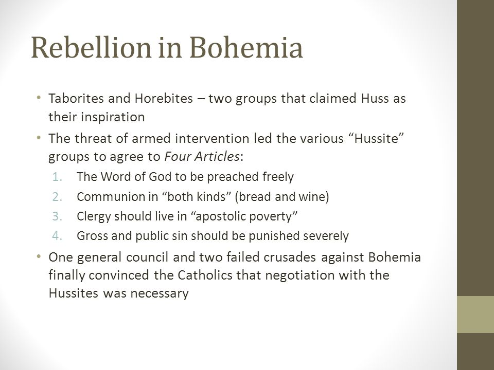 Rebellion in Bohemia Taborites and Horebites – two groups that claimed Huss as their inspiration.