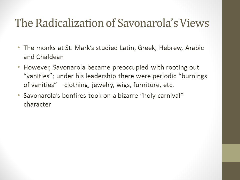 The Radicalization of Savonarola's Views