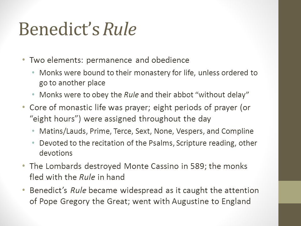 Benedict's Rule Two elements: permanence and obedience