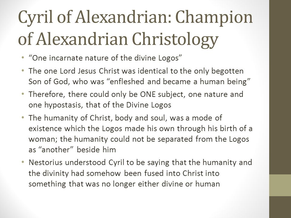 Cyril of Alexandrian: Champion of Alexandrian Christology