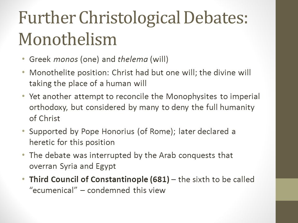 Further Christological Debates: Monothelism