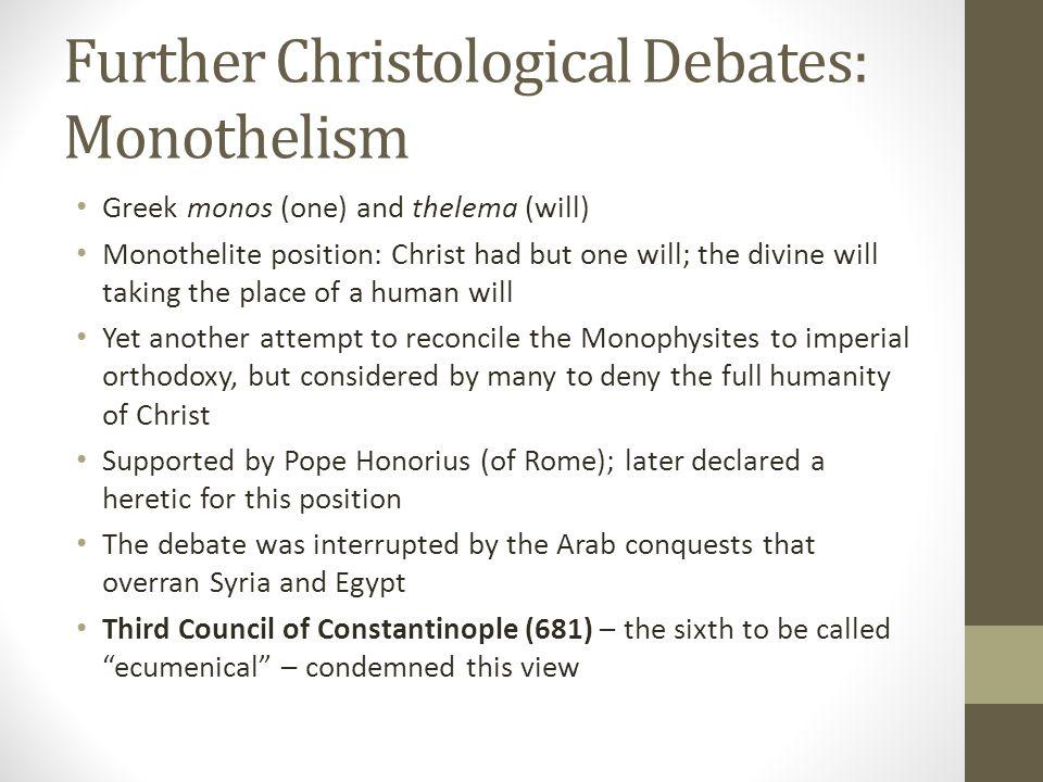 Further Christological Debates: Monothelism