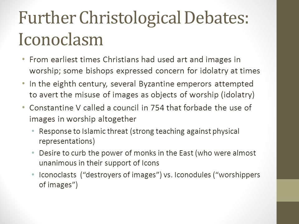 Further Christological Debates: Iconoclasm