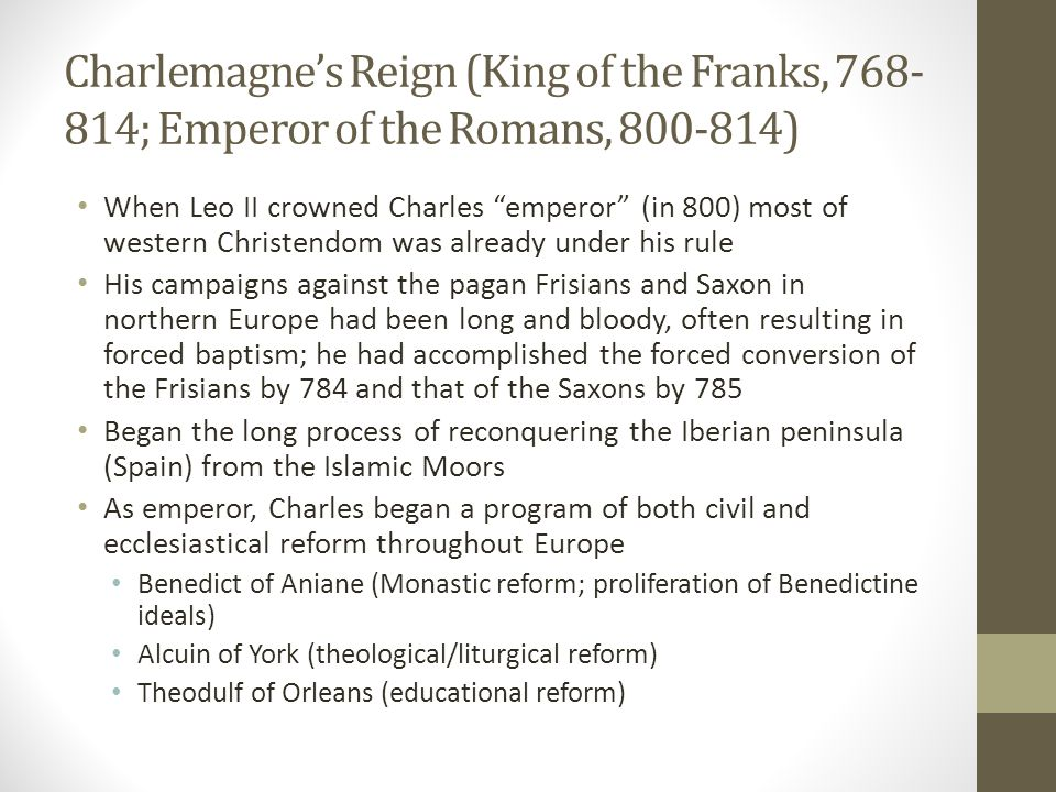 Charlemagne's Reign (King of the Franks, 768-814; Emperor of the Romans, 800-814)