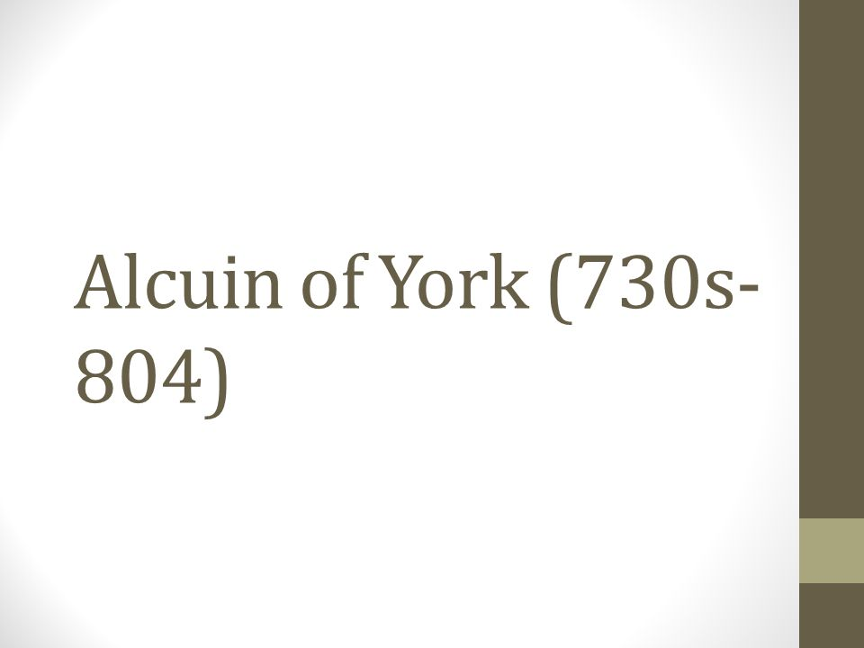 Alcuin of York (730s-804)