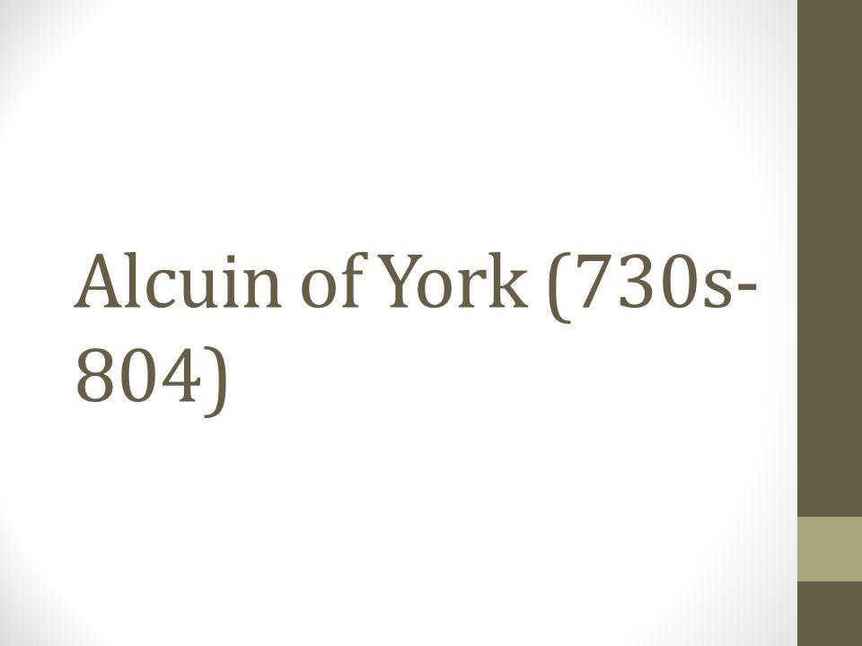 Alcuin of York (730s-804)