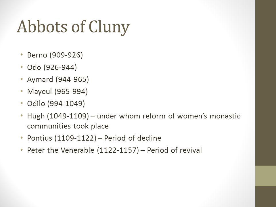 Abbots of Cluny Berno (909-926) Odo (926-944) Aymard (944-965)