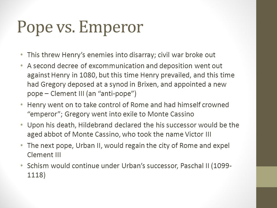 Pope vs. Emperor This threw Henry's enemies into disarray; civil war broke out.