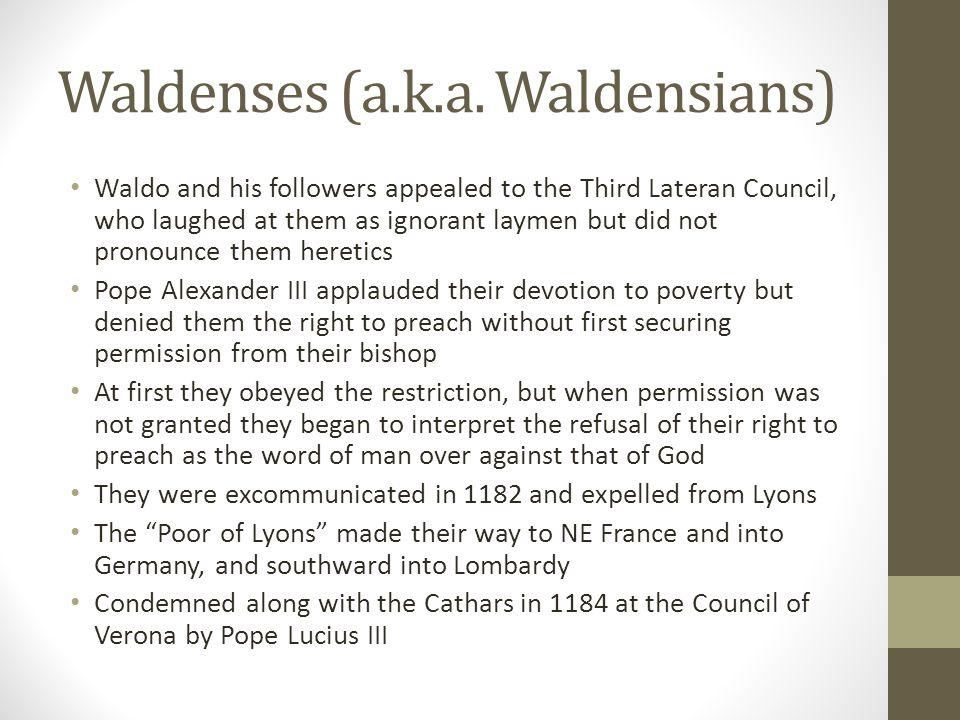 Waldenses (a.k.a. Waldensians)