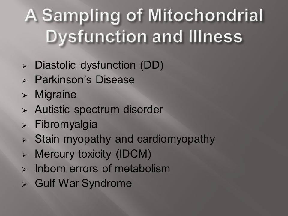 A Sampling of Mitochondrial Dysfunction and Illness