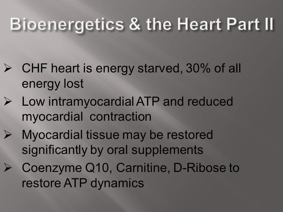 Bioenergetics & the Heart Part II