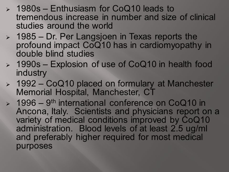 1980s – Enthusiasm for CoQ10 leads to tremendous increase in number and size of clinical studies around the world