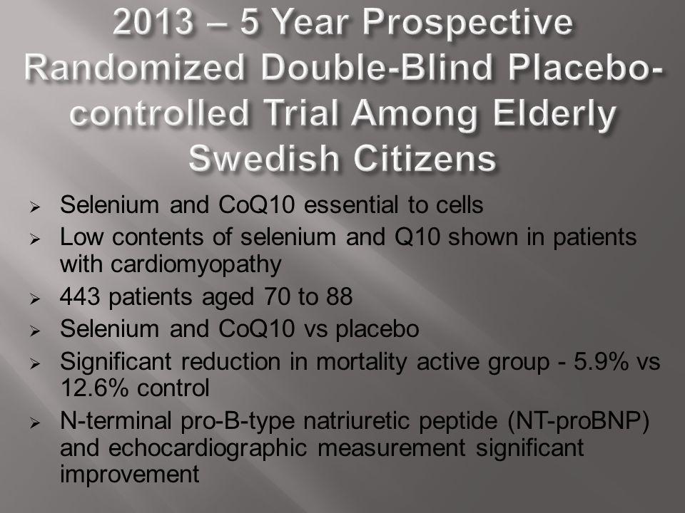 2013 – 5 Year Prospective Randomized Double-Blind Placebo-controlled Trial Among Elderly Swedish Citizens