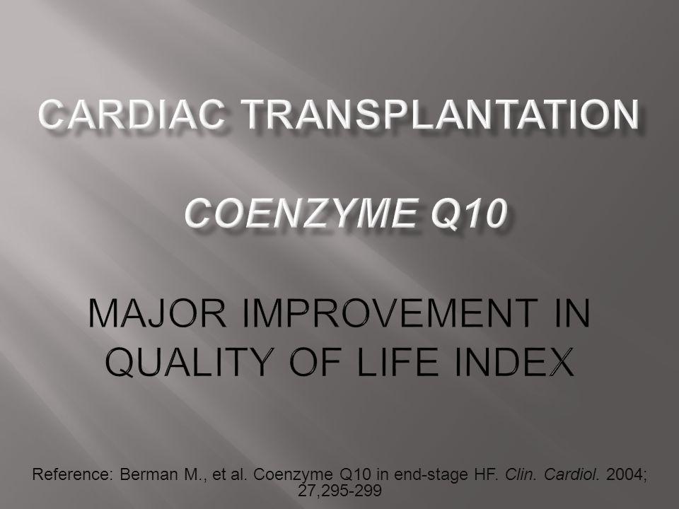 Cardiac Transplantation Coenzyme Q10 Major Improvement in Quality of Life Index