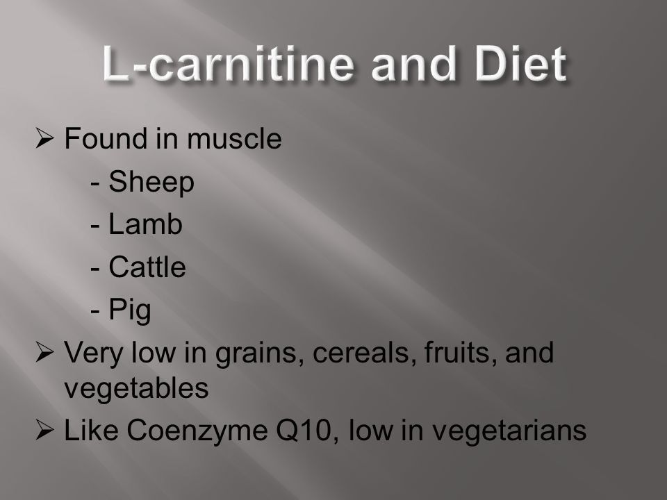 L-carnitine and Diet Found in muscle - Sheep - Lamb - Cattle - Pig