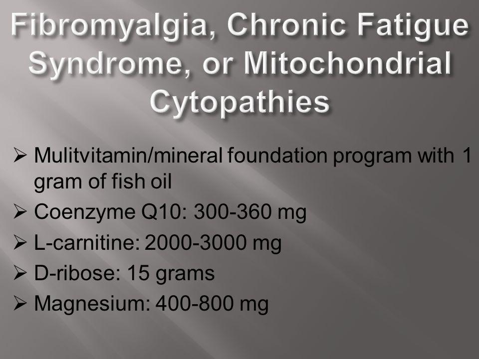 Fibromyalgia, Chronic Fatigue Syndrome, or Mitochondrial Cytopathies