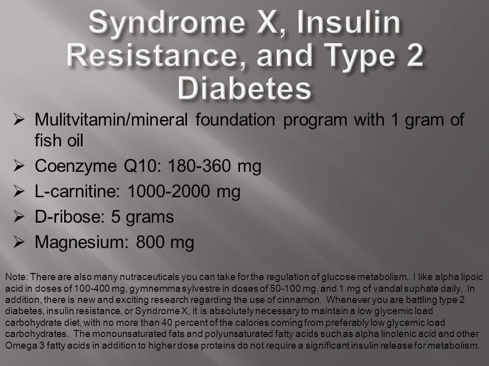 Syndrome X, Insulin Resistance, and Type 2 Diabetes