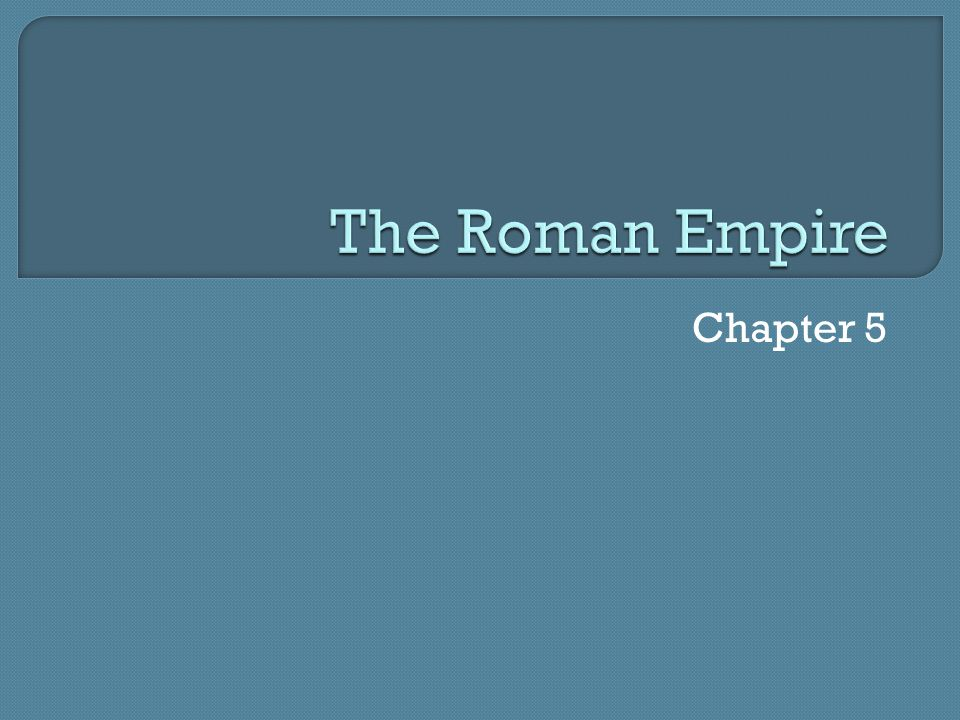 The Roman Empire Chapter 5