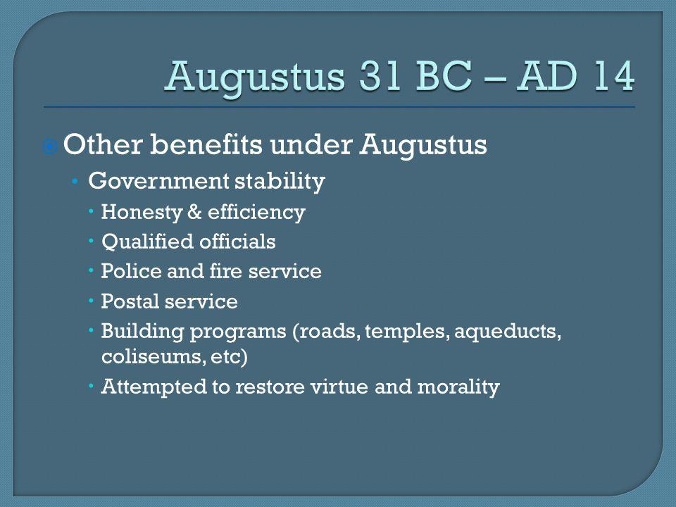 Augustus 31 BC – AD 14 Other benefits under Augustus