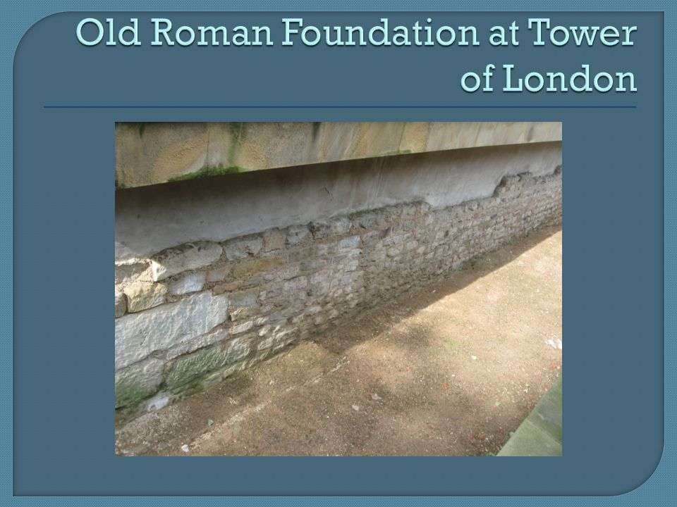 Old Roman Foundation at Tower of London