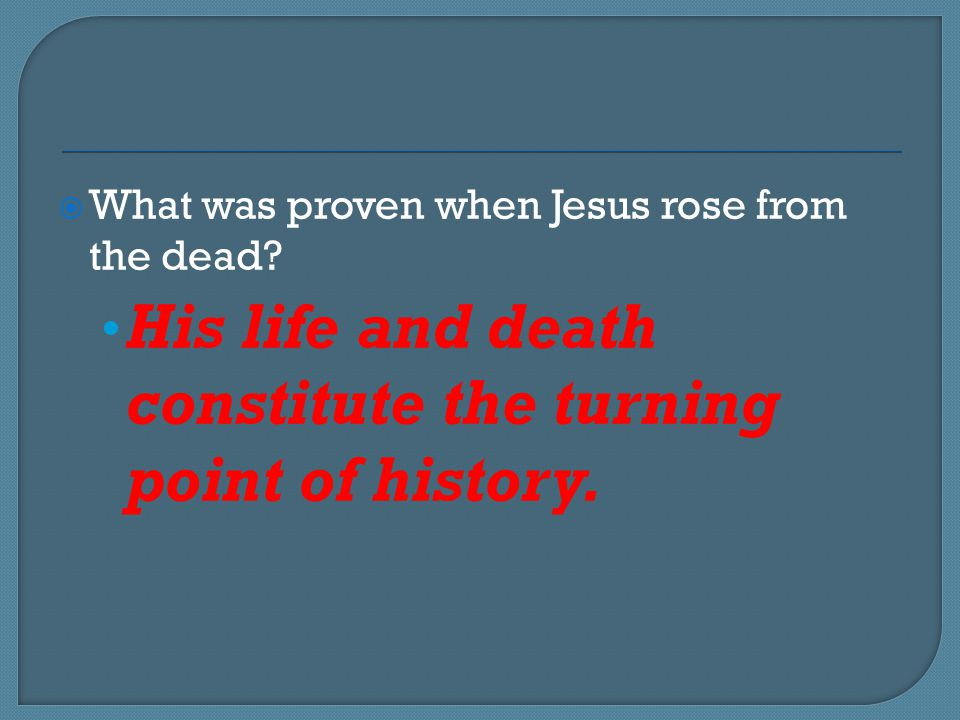 His life and death constitute the turning point of history.