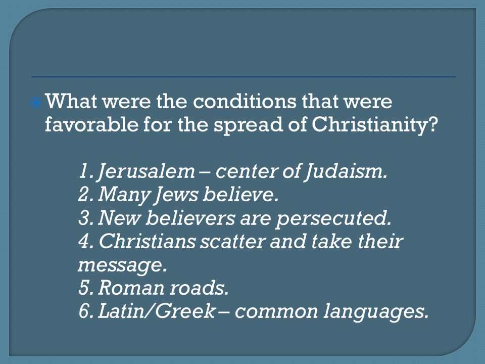 What were the conditions that were favorable for the spread of Christianity
