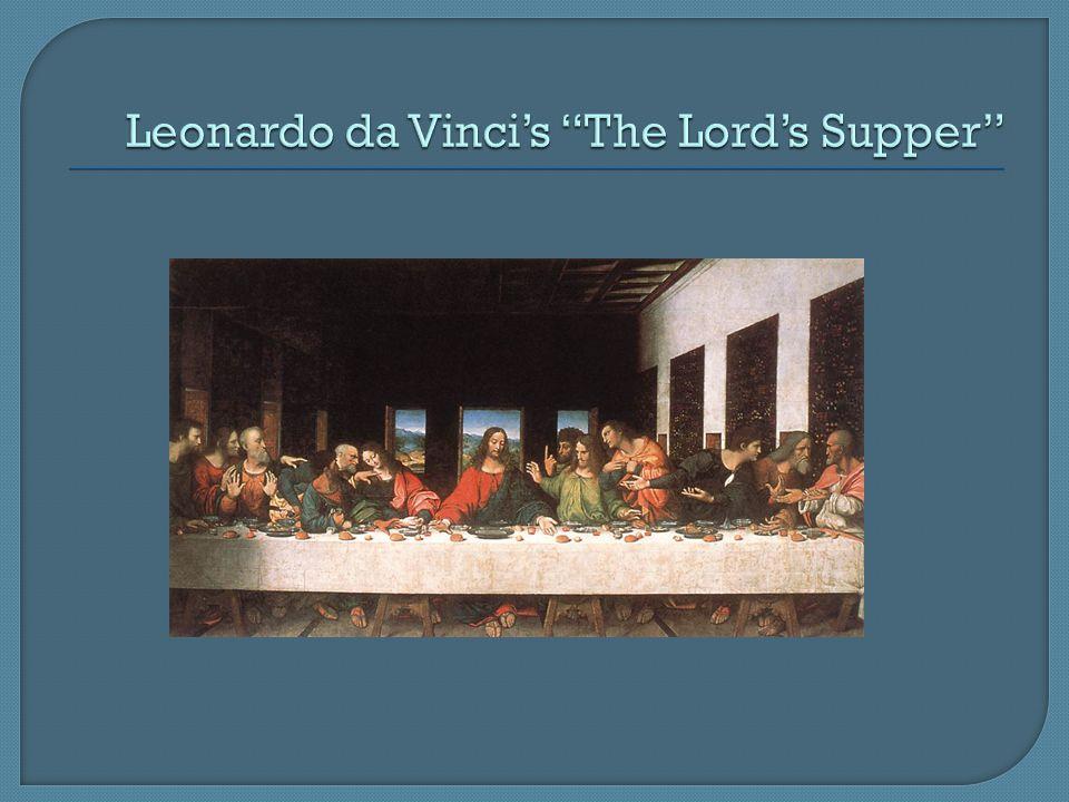 Leonardo da Vinci's The Lord's Supper