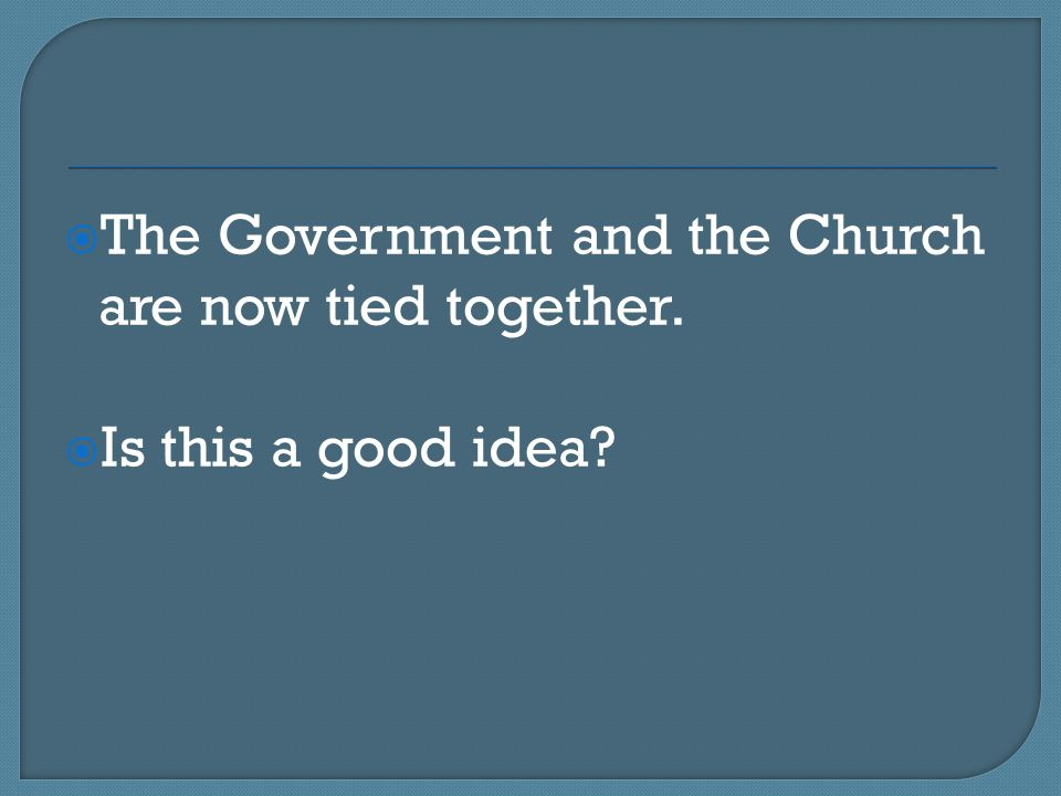 The Government and the Church are now tied together.
