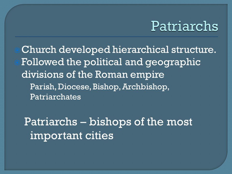 Patriarchs Patriarchs – bishops of the most important cities