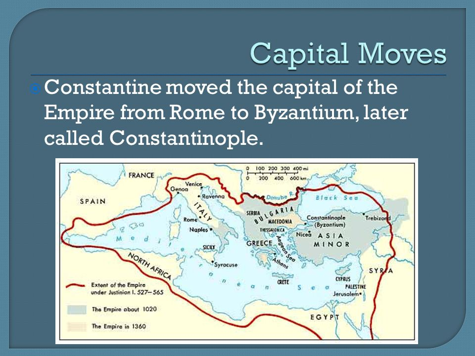 Capital Moves Constantine moved the capital of the Empire from Rome to Byzantium, later called Constantinople.