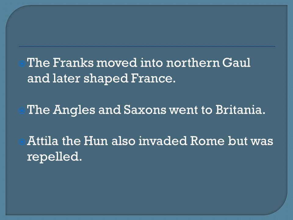 The Franks moved into northern Gaul and later shaped France.