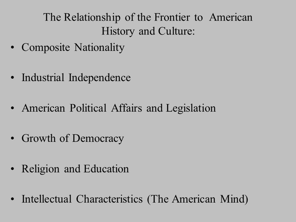 The Relationship of the Frontier to American History and Culture:
