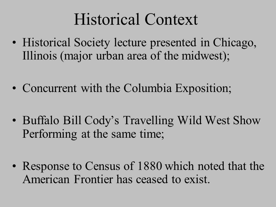 frederick jackson turners thesis The celebrated 1894 frontier thesis was written by renowned historian frederick  jackson turner (1861-1932), a university of.