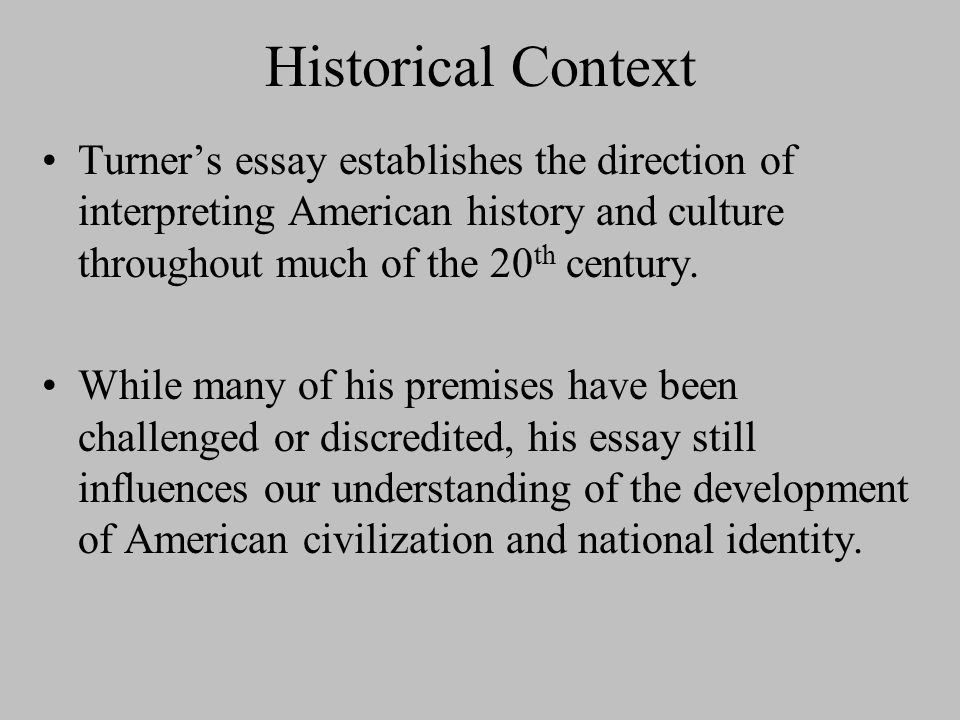 frederick jackson turner s frontier thesis ppt video online historical context turner s essay establishes the direction of interpreting american history and culture throughout much of