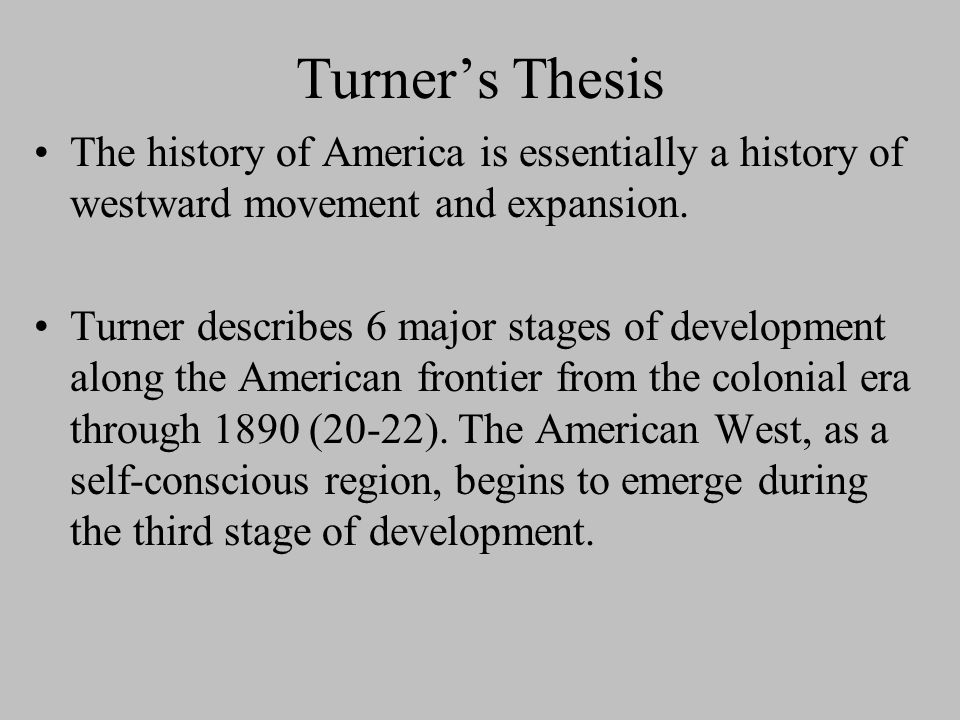 "frederick jackson turners frontier essay Frederick jackson turner presented an essay entitled, ""the significance of the frontier in american history"" in 1893 at the chicago world's fair he argued that all the characteristics that."