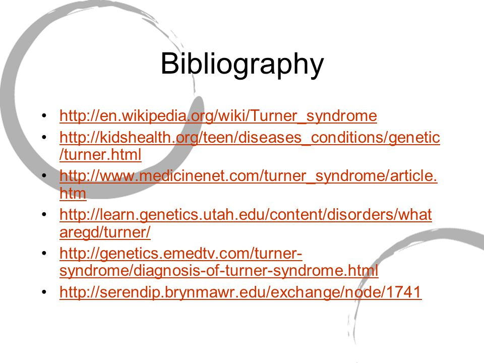 Bibliography http://en.wikipedia.org/wiki/Turner_syndrome