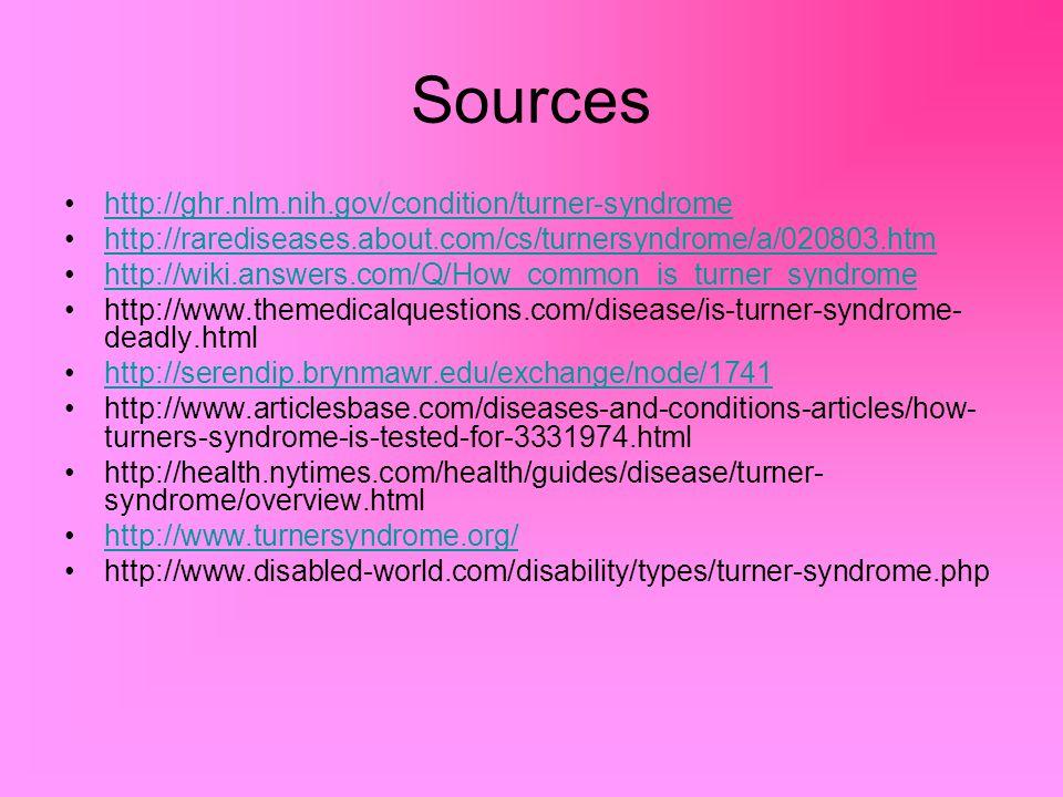 Sources http://ghr.nlm.nih.gov/condition/turner-syndrome