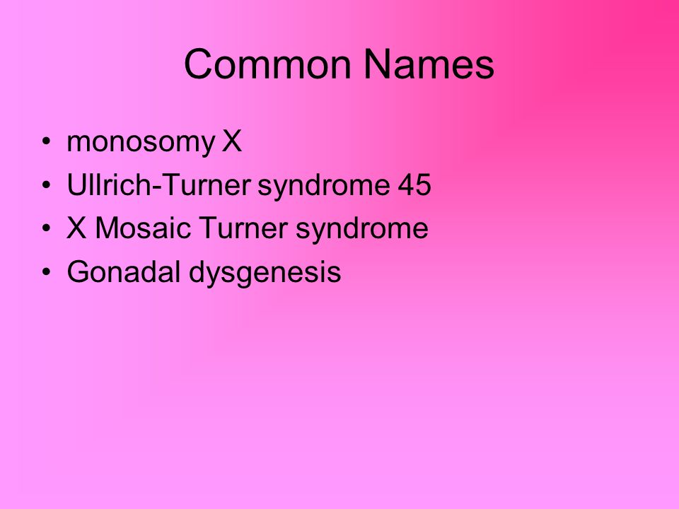 Common Names monosomy X Ullrich-Turner syndrome 45
