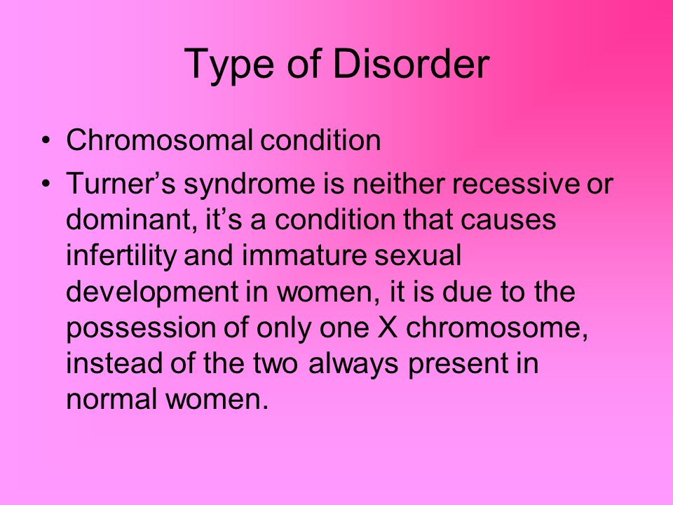 Type of Disorder Chromosomal condition